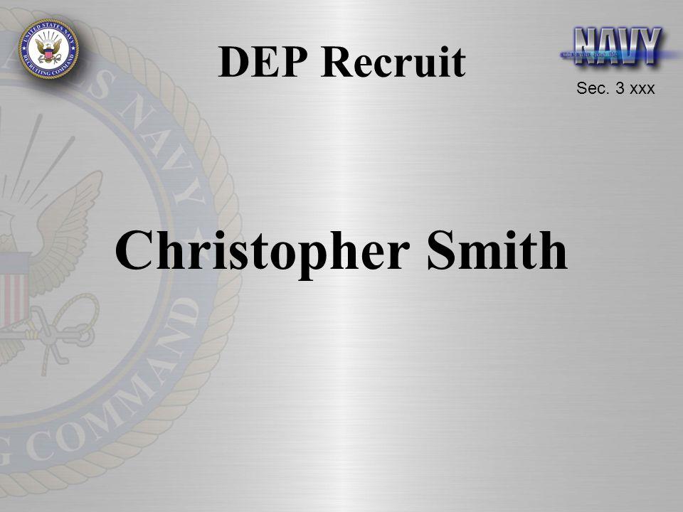 Sec. 3 xxx DEP Recruit Christopher Smith