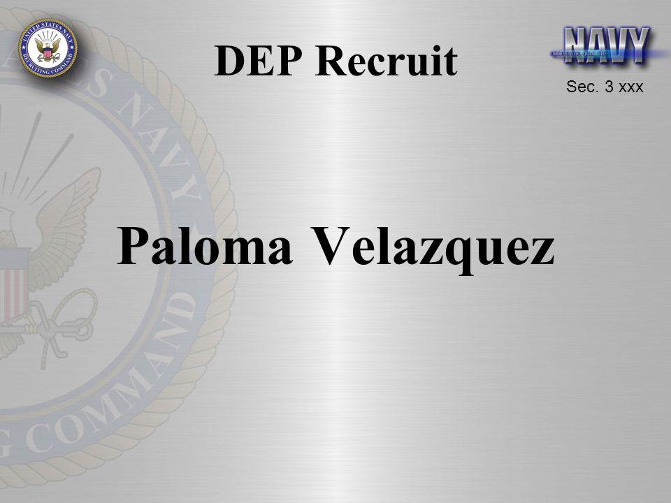 Sec. 3 xxx DEP Recruit Paloma Velazquez