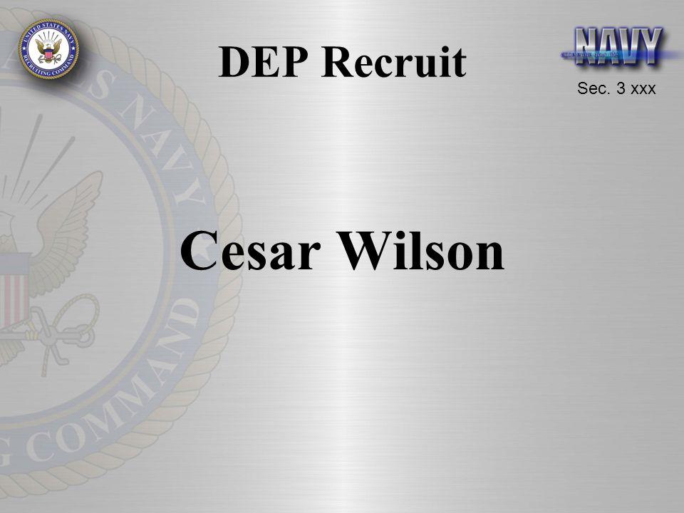 Sec. 3 xxx DEP Recruit Cesar Wilson
