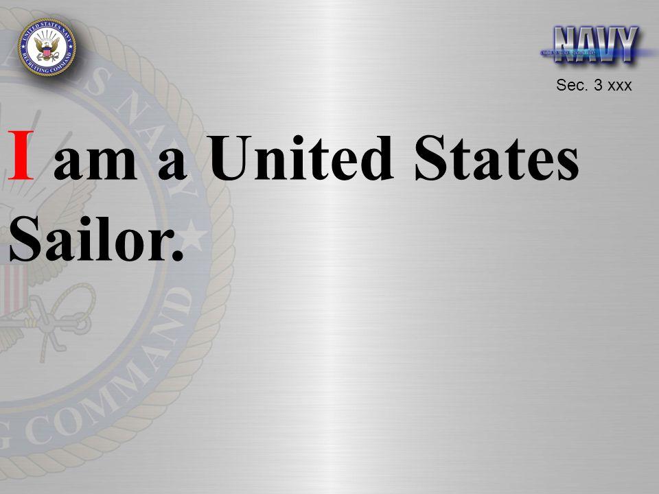 Sec. 3 xxx I am a United States Sailor.