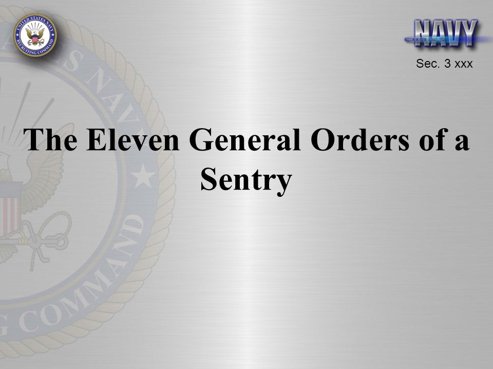 Sec. 3 xxx The Eleven General Orders of a Sentry