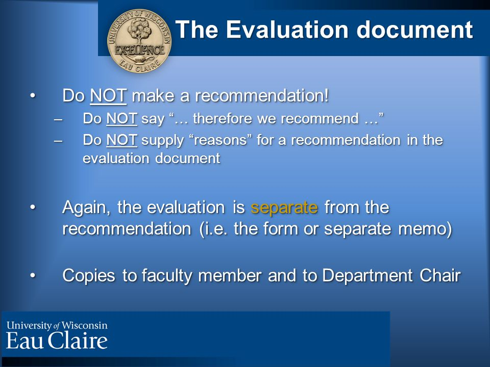 The Evaluation document Do NOT make a recommendation!Do NOT make a recommendation.