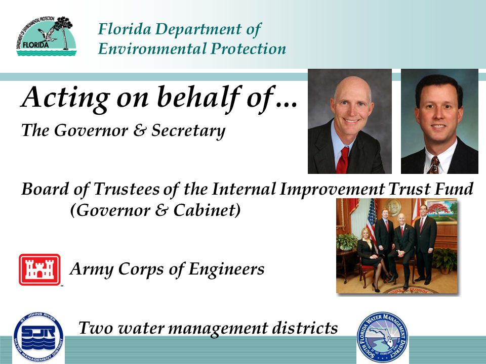 Florida Department of Environmental Protection Acting on behalf of… The Governor & Secretary Board of Trustees of the Internal Improvement Trust Fund