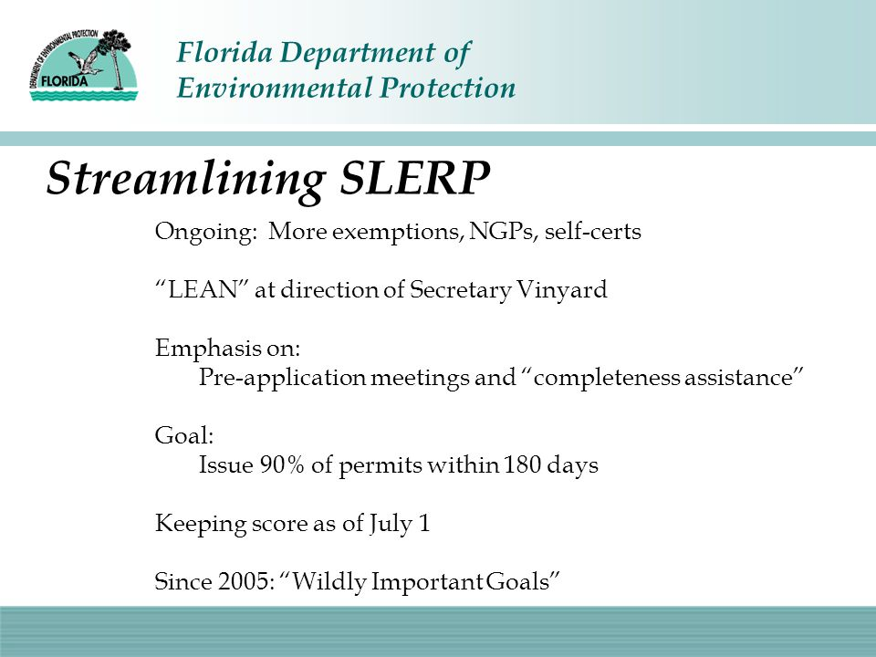 """Florida Department of Environmental Protection Streamlining SLERP Ongoing: More exemptions, NGPs, self-certs """"LEAN"""" at direction of Secretary Vinyard"""