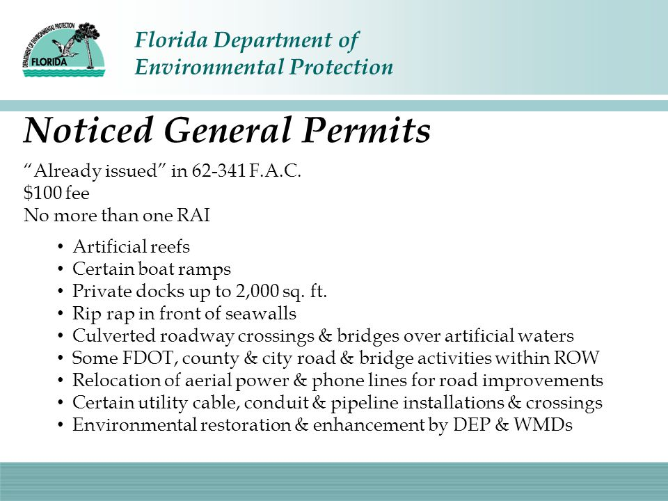 """Florida Department of Environmental Protection Noticed General Permits """"Already issued"""" in 62-341 F.A.C. $100 fee No more than one RAI Artificial reef"""