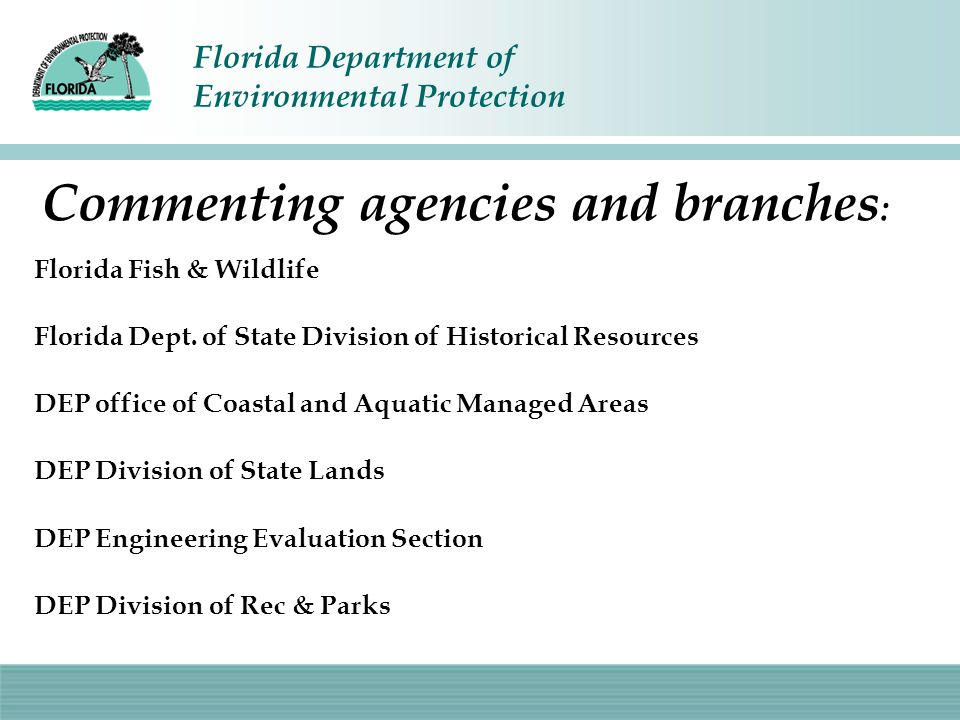 Florida Department of Environmental Protection 120 rights: Window that opens - and shuts Publish public notice 14 or 21 days to challenge DEP's intent Burden of proof Go to hearing – or forever hold your peace