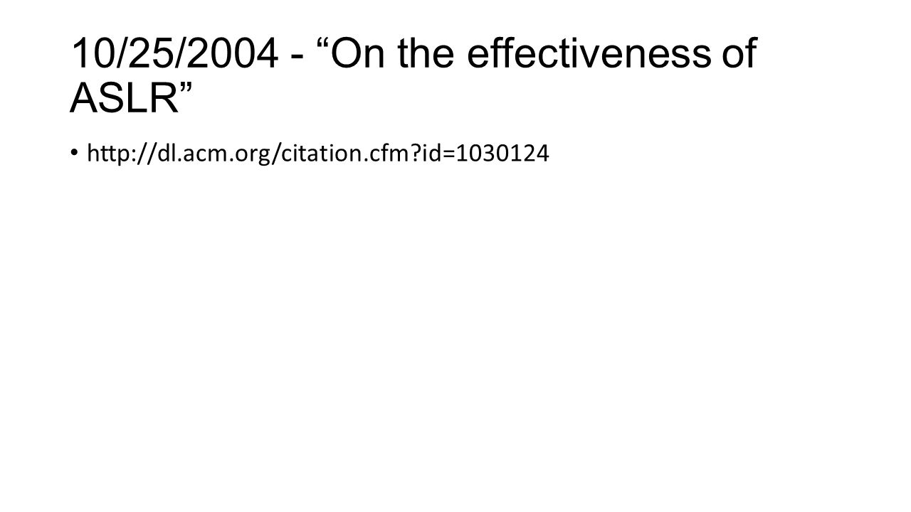 10/25/2004 - On the effectiveness of ASLR http://dl.acm.org/citation.cfm?id=1030124