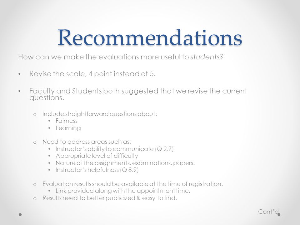 Recommendations How can we make the evaluations more useful to students.