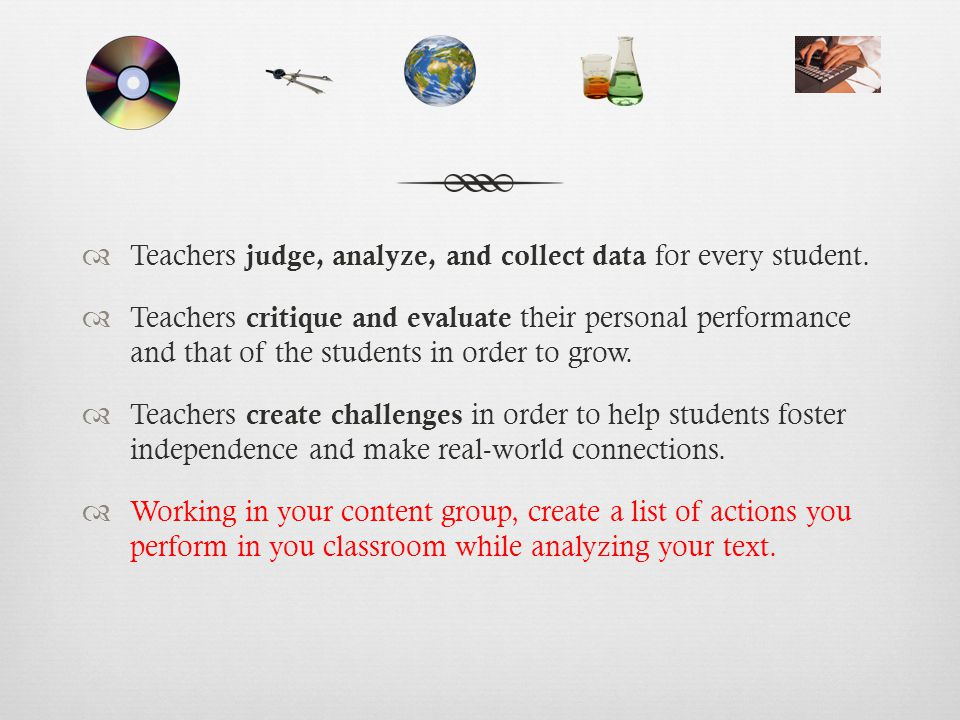  Teachers judge, analyze, and collect data for every student.