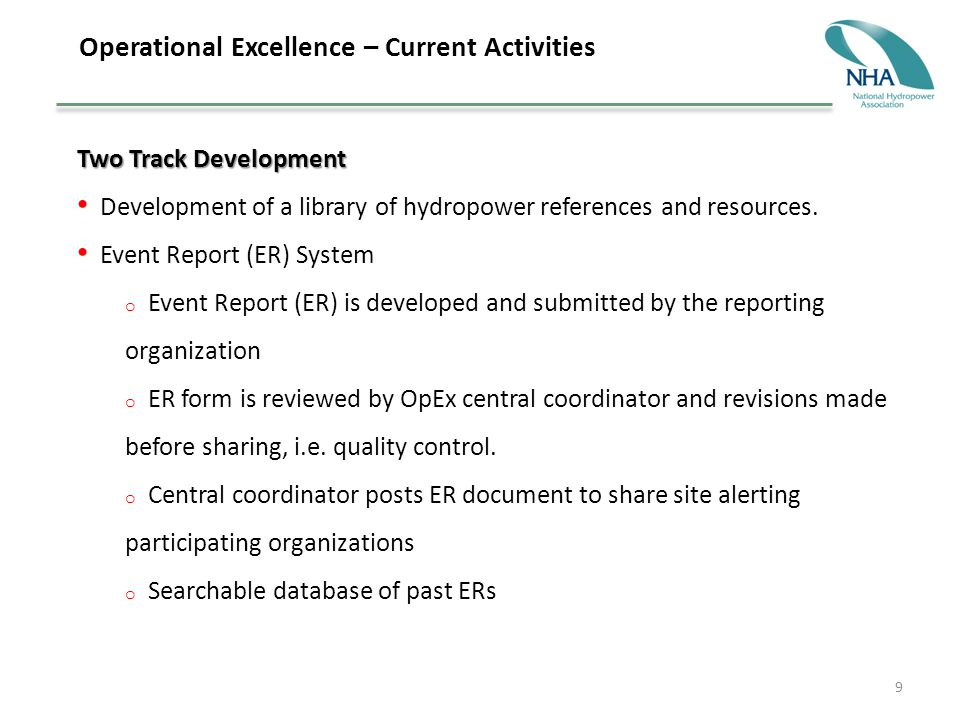 9 Operational Excellence – Current Activities Two Track Development Development of a library of hydropower references and resources.