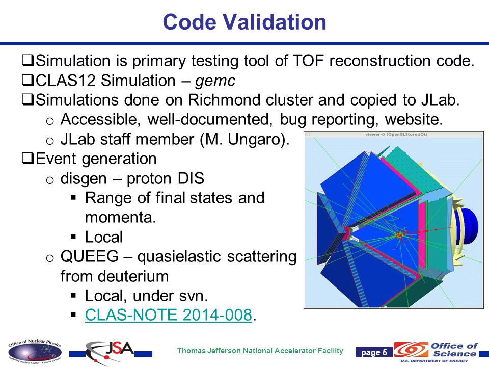 Thomas Jefferson National Accelerator Facility Page 5 Code Validation page 5  Simulation is primary testing tool of TOF reconstruction code.  CLAS12
