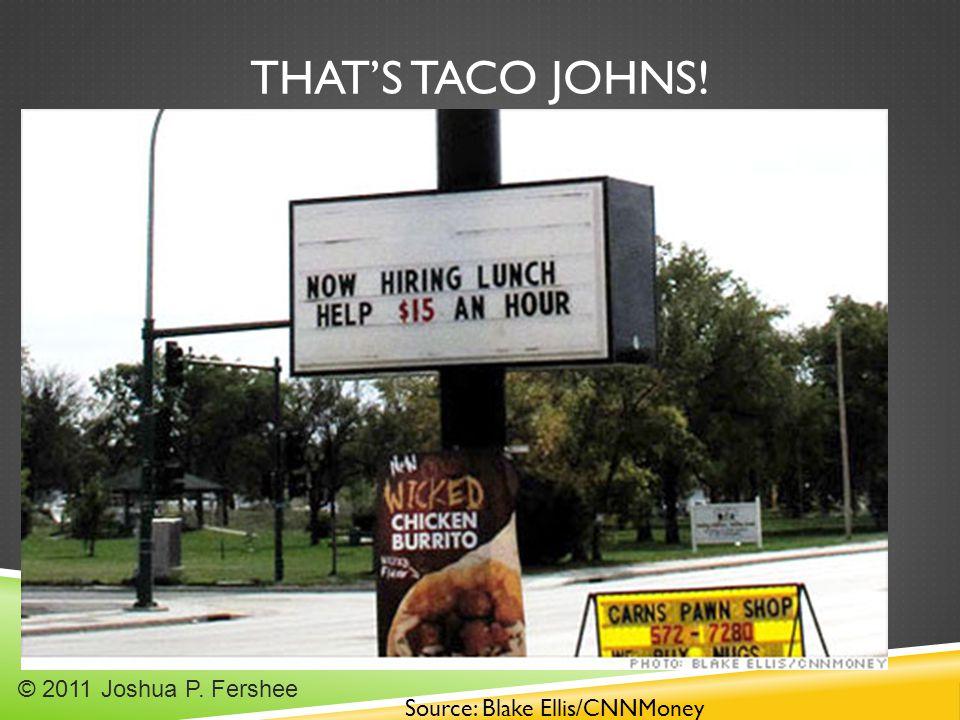 THAT'S TACO JOHNS! Source: Blake Ellis/CNNMoney © 2011 Joshua P. Fershee