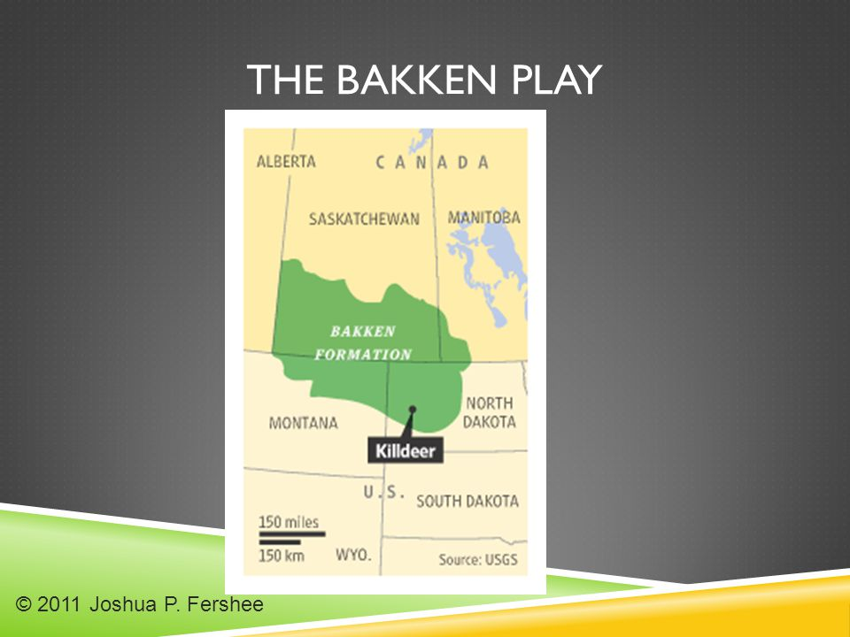 THE BAKKEN PLAY © 2011 Joshua P. Fershee