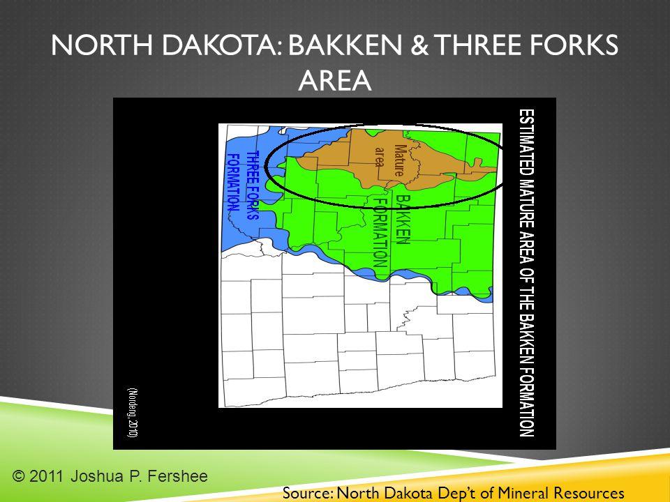 NORTH DAKOTA: BAKKEN & THREE FORKS AREA Source: North Dakota Dep't of Mineral Resources © 2011 Joshua P.
