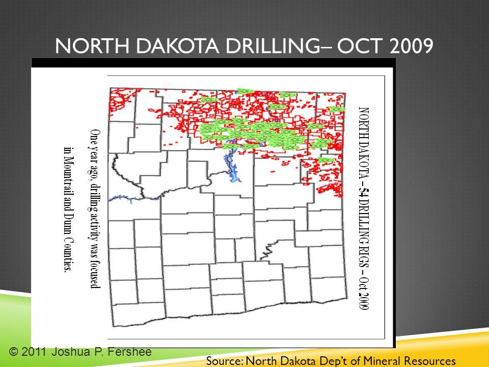 NORTH DAKOTA DRILLING– OCT 2009 Source: North Dakota Dep't of Mineral Resources © 2011 Joshua P.