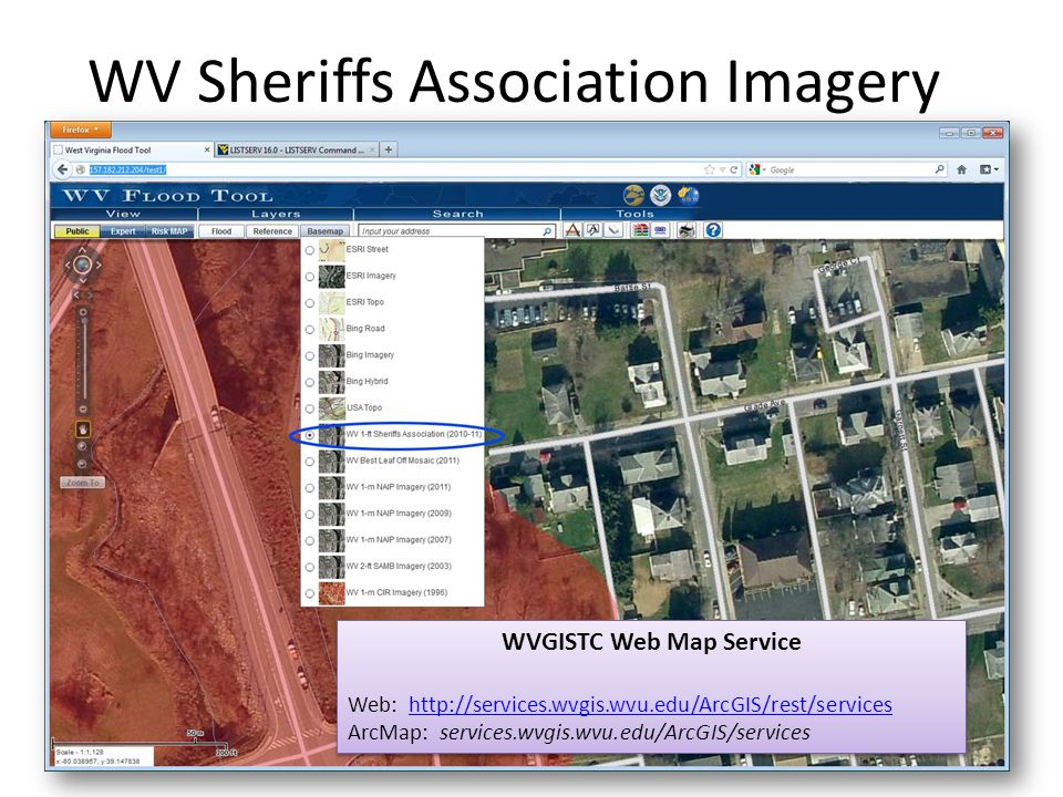 WV Sheriffs Association Imagery WVGISTC Web Map Service Web: http://services.wvgis.wvu.edu/ArcGIS/rest/serviceshttp://services.wvgis.wvu.edu/ArcGIS/rest/services ArcMap: services.wvgis.wvu.edu/ArcGIS/services WVGISTC Web Map Service Web: http://services.wvgis.wvu.edu/ArcGIS/rest/serviceshttp://services.wvgis.wvu.edu/ArcGIS/rest/services ArcMap: services.wvgis.wvu.edu/ArcGIS/services