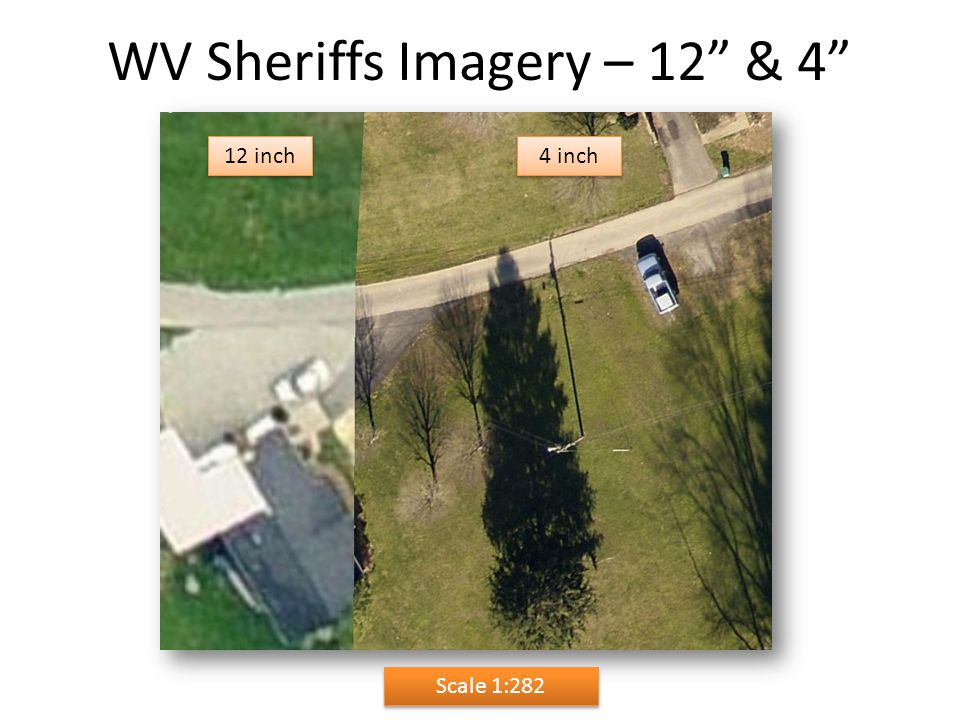 "WV Sheriffs Imagery – 12"" & 4"" Scale 1:282 12 inch 4 inch"