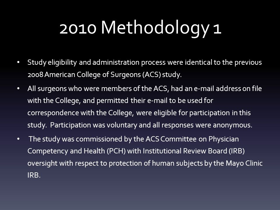 2010 Methodology 1 Study eligibility and administration process were identical to the previous 2008 American College of Surgeons (ACS) study.