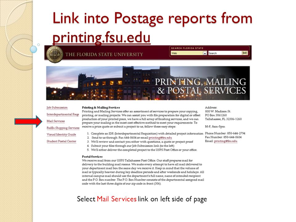 Link into Postage reports from printing.fsu.edu printing.fsu.edu Select Mail Services link on left side of page