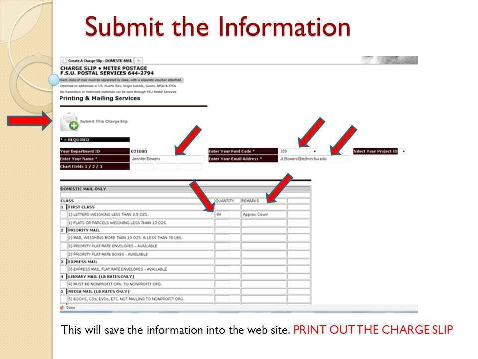 Submit the Information This will save the information into the web site. PRINT OUT THE CHARGE SLIP