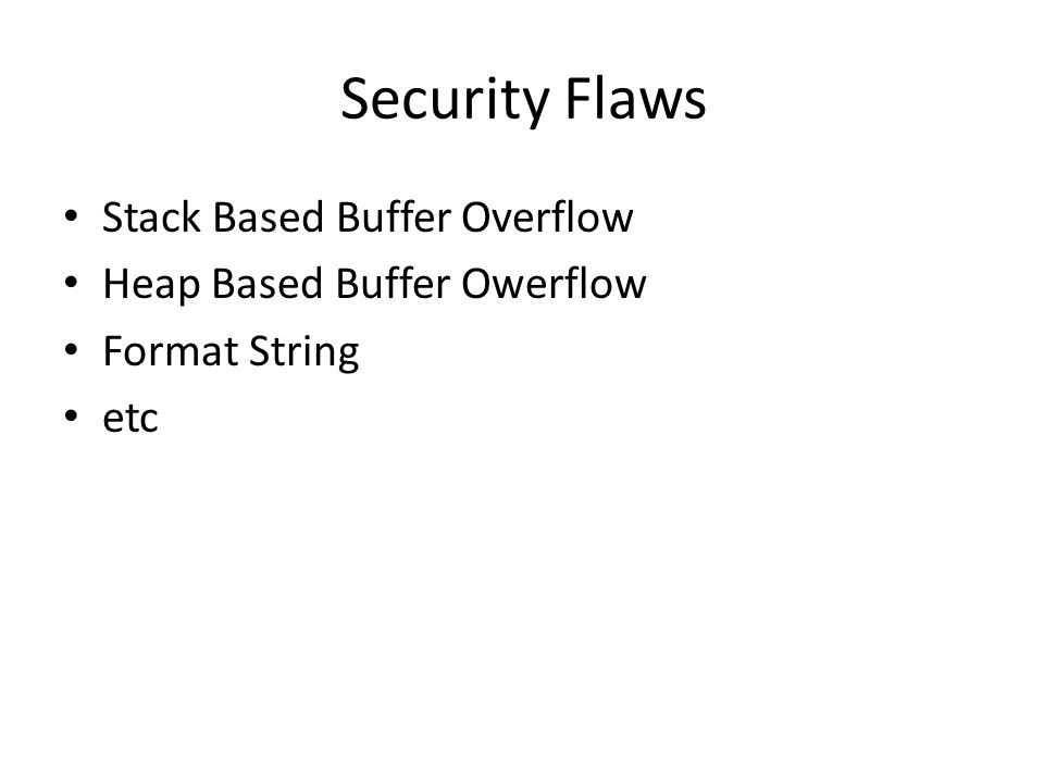 Memory Protections Protections against buffer overflow – Guard Stack ( a.k.a /GS ) – Data Execution Prevention ( a.k.a DEP or /NXCOMPAT ) – Safe SEH Table ( a.k.a /SafeSEH ) – SEH Overwrite Protection ( a.k.a SEHOP ) – Address Space Layout Randomization ( a.k.a ASLR or /DYNAMICBASE )