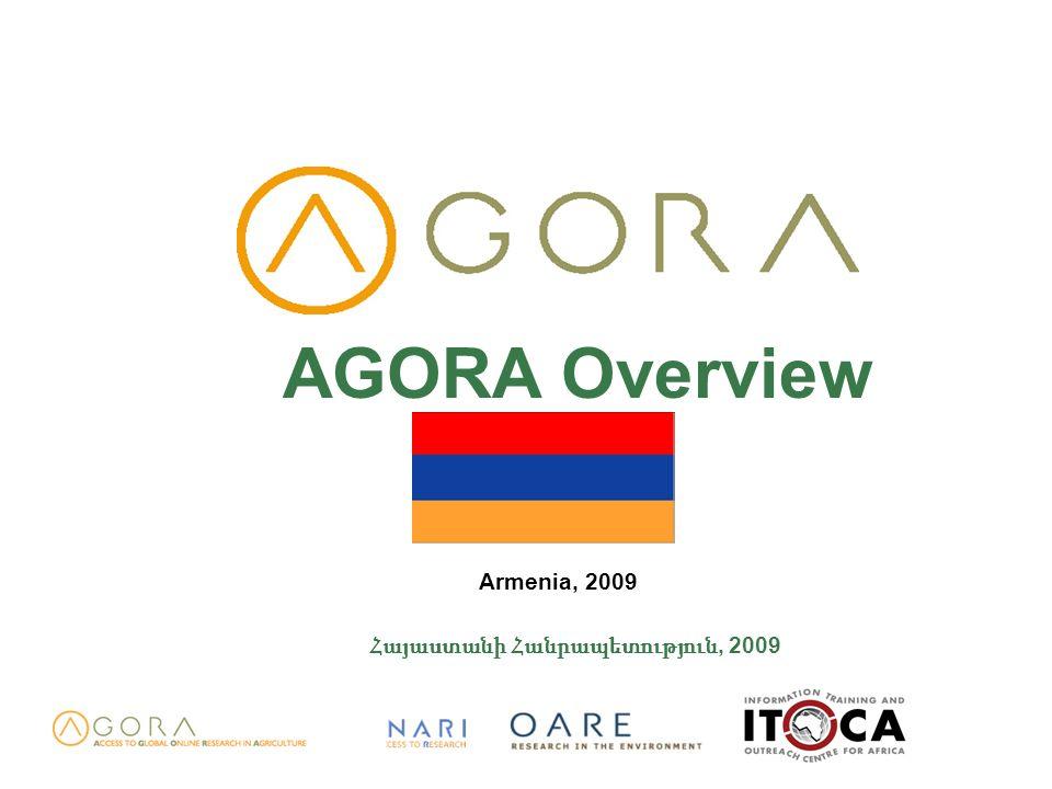 AGORA Overview Armenia, 2009 Հայաստանի Հանրապետություն, 2009