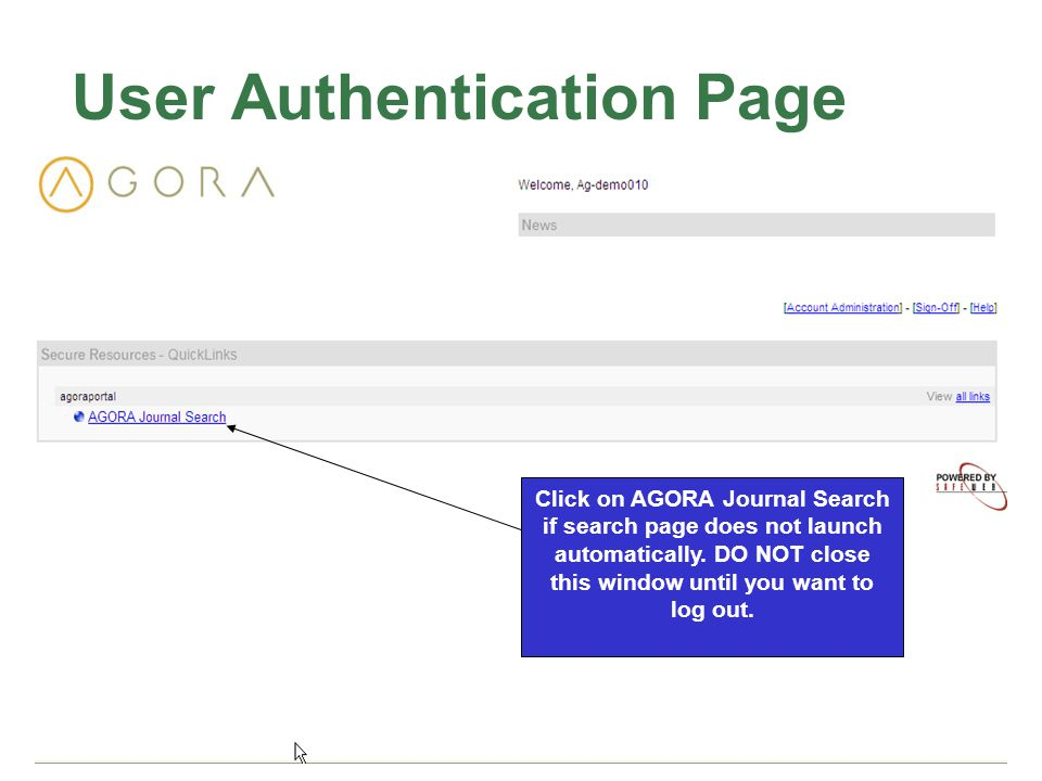 CAB Abstracts User Authentication Page Click on AGORA Journal Search if search page does not launch automatically.