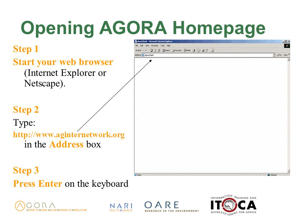Opening AGORA Homepage Step 1 Start your web browser (Internet Explorer or Netscape).