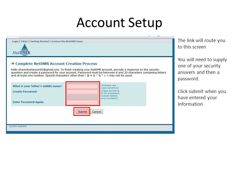 Account Setup The link will route you to this screen You will need to supply one of your security answers and then a password. Click submit when you h