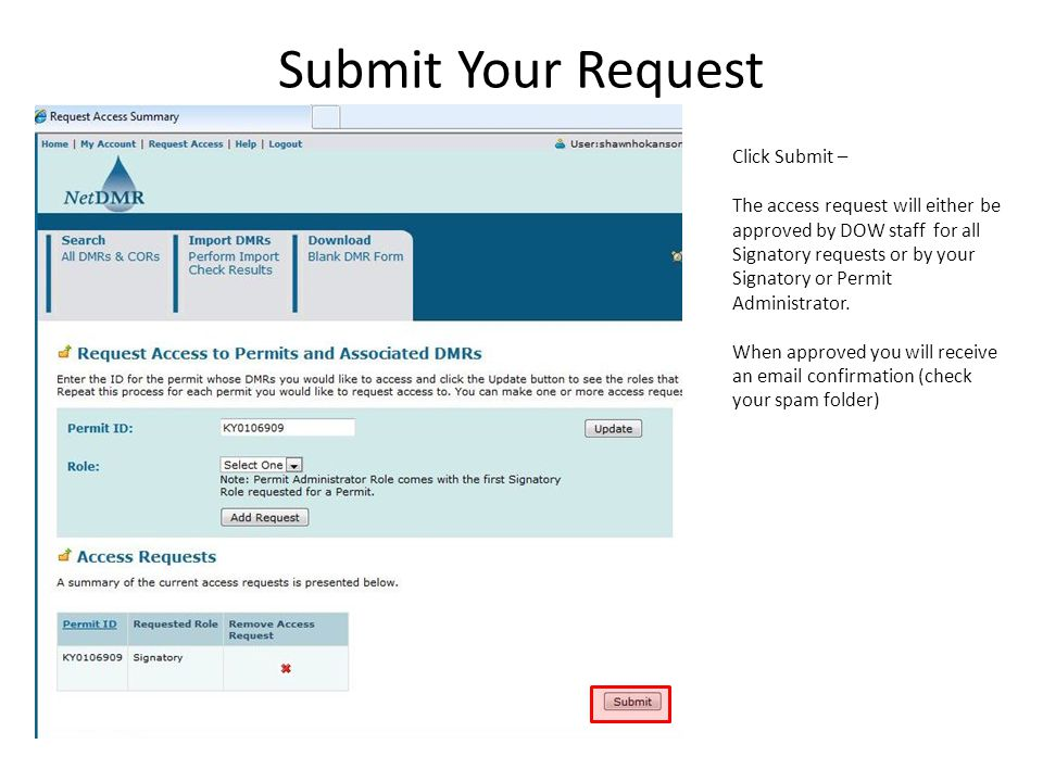 Submit Your Request Click Submit – The access request will either be approved by DOW staff for all Signatory requests or by your Signatory or Permit Administrator.