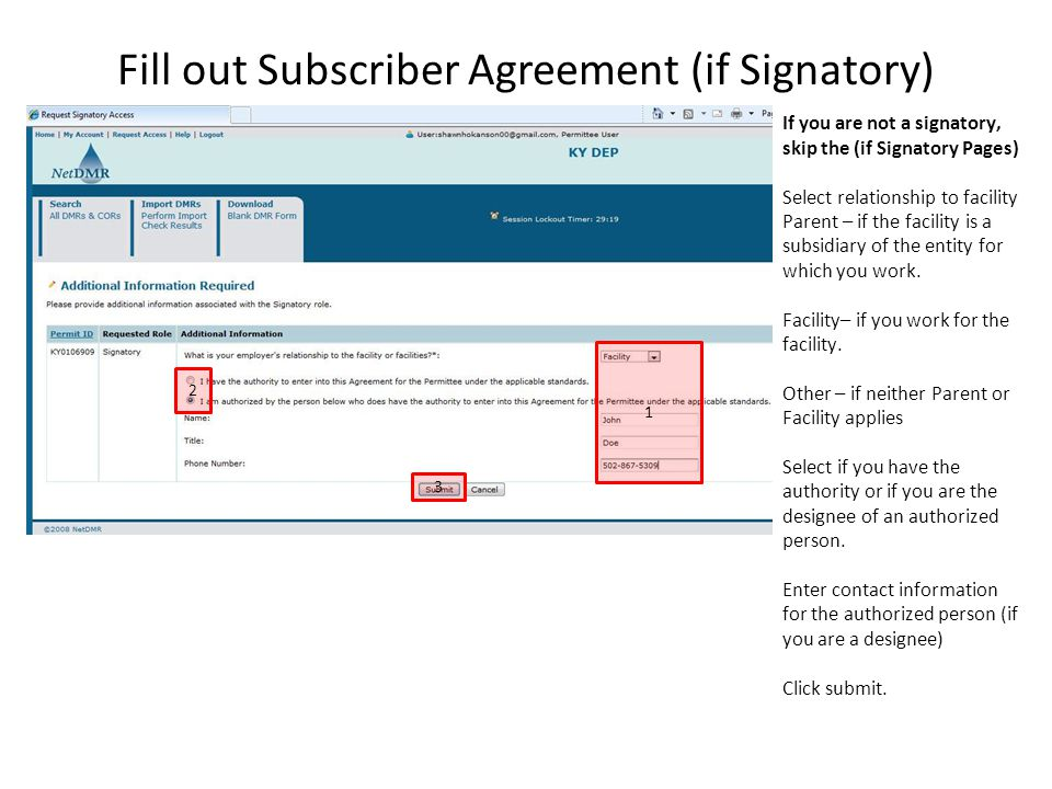 Fill out Subscriber Agreement (if Signatory) If you are not a signatory, skip the (if Signatory Pages) Select relationship to facility Parent – if the facility is a subsidiary of the entity for which you work.