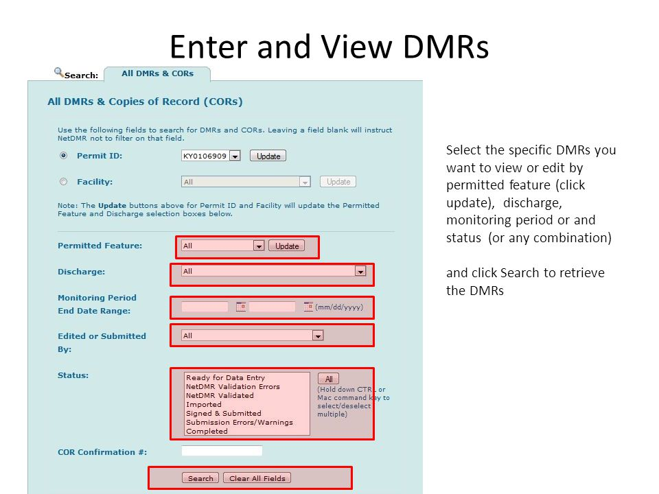 Enter and View DMRs Select the specific DMRs you want to view or edit by permitted feature (click update), discharge, monitoring period or and status