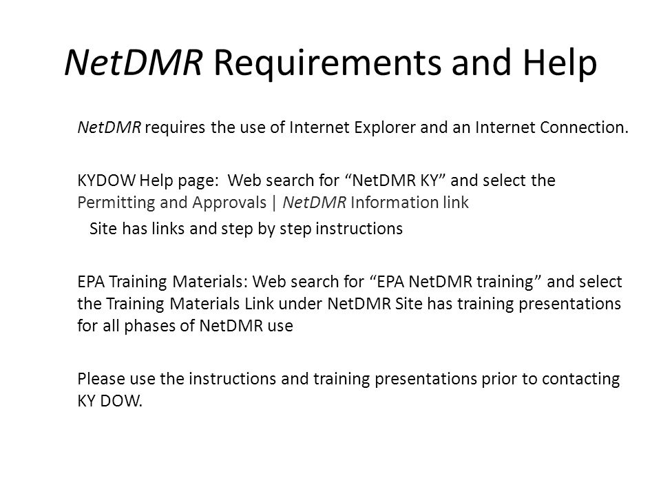NetDMR Implementation Procedures Two NetDMR websites: NetDMR Test and NetDMR Production The two sites do not share ANY data.