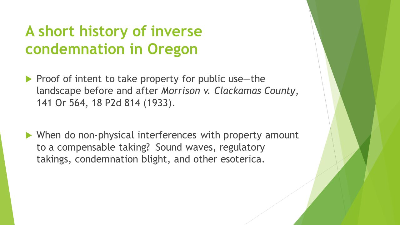A short history of inverse condemnation in Oregon  Proof of intent to take property for public use—the landscape before and after Morrison v.