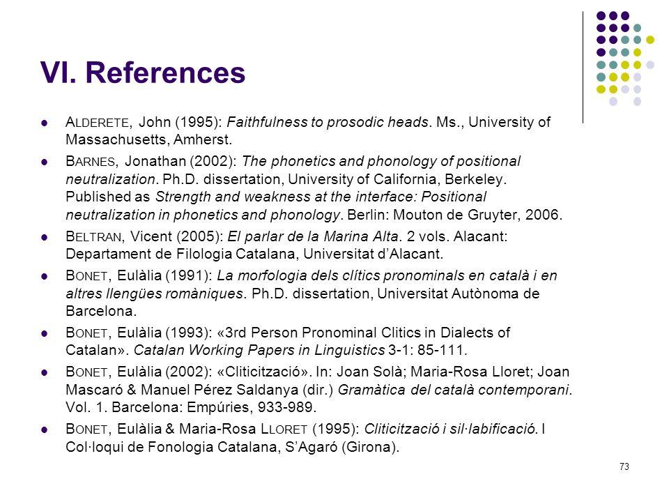 73 VI. References A LDERETE, John (1995): Faithfulness to prosodic heads.