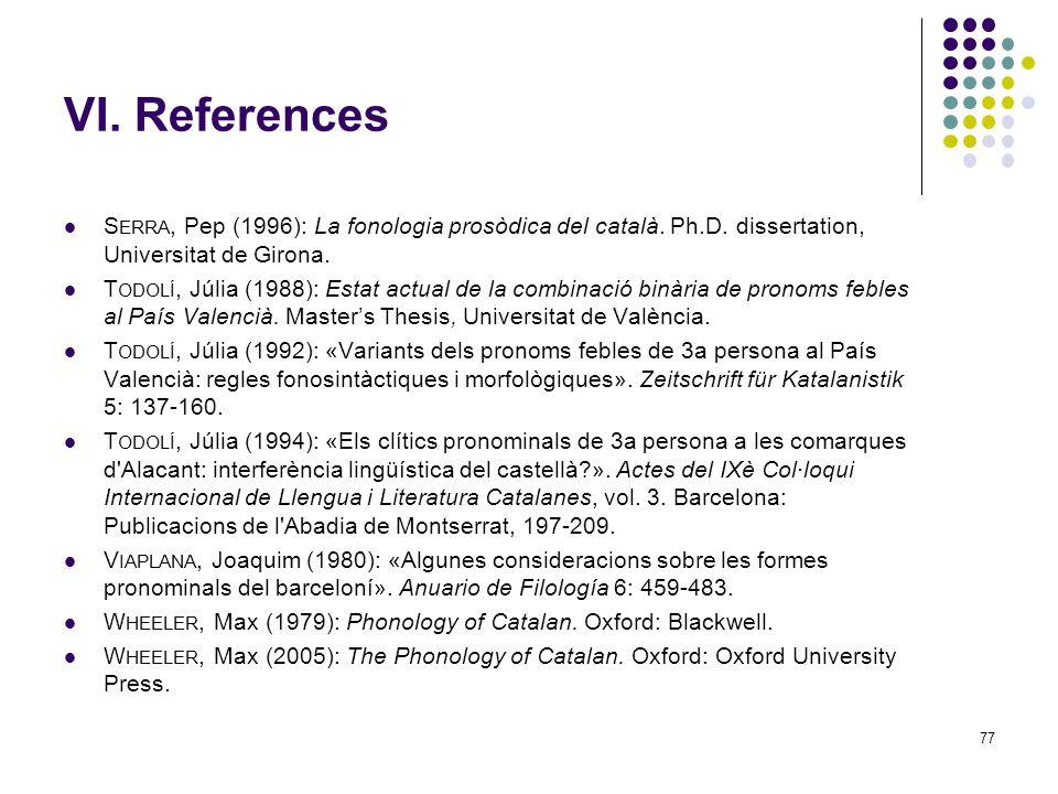 77 VI. References S ERRA, Pep (1996): La fonologia prosòdica del català.