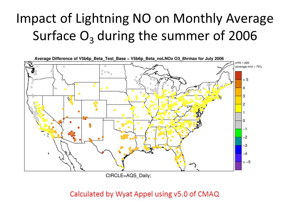 Impact of Lightning NO on Monthly Average Surface O 3 during the summer of 2006 Calculated by Wyat Appel using v5.0 of CMAQ