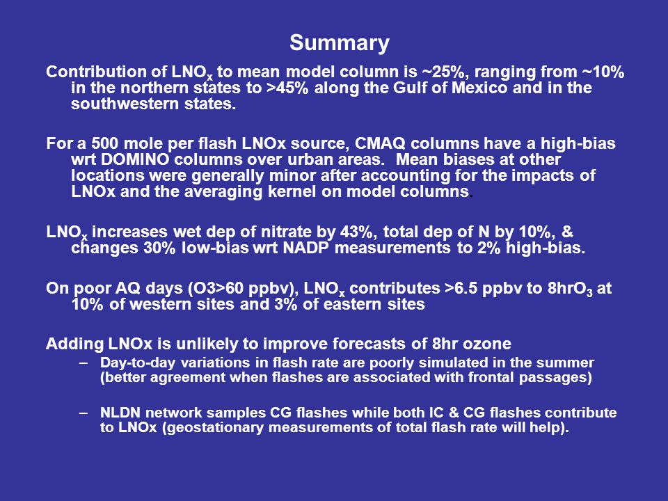 Summary Contribution of LNO x to mean model column is ~25%, ranging from ~10% in the northern states to >45% along the Gulf of Mexico and in the southwestern states.