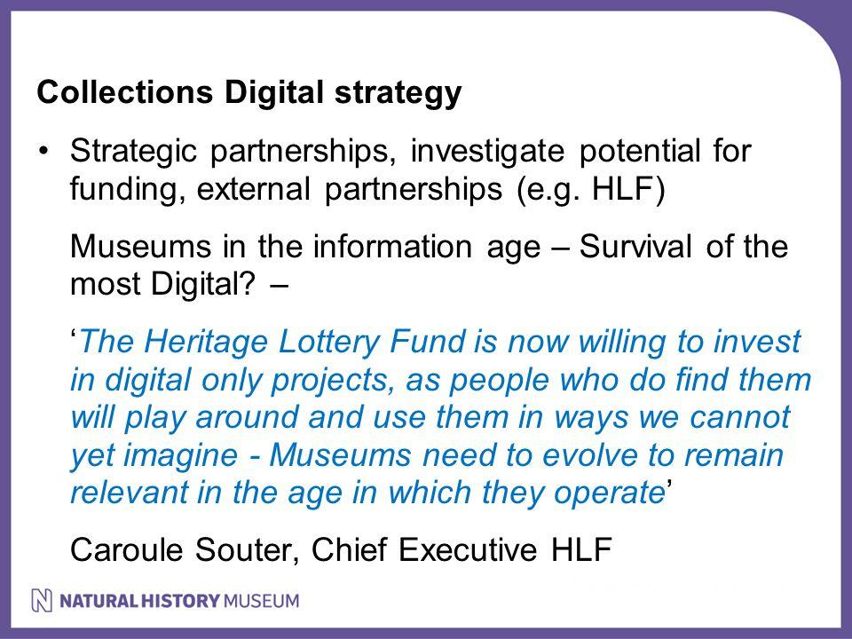 Strategic partnerships, investigate potential for funding, external partnerships (e.g.