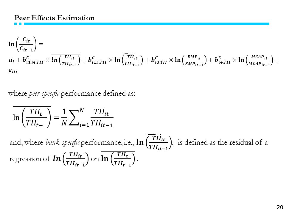 20 Peer Effects Estimation where peer-specific performance defined as: