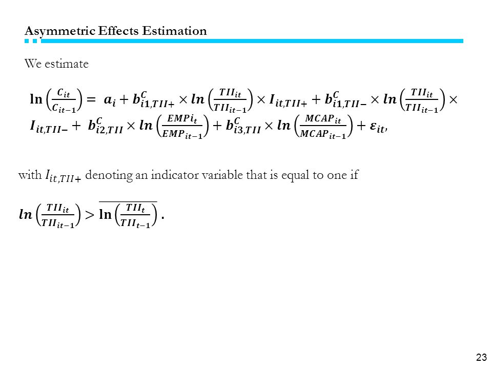 23 Asymmetric Effects Estimation We estimate
