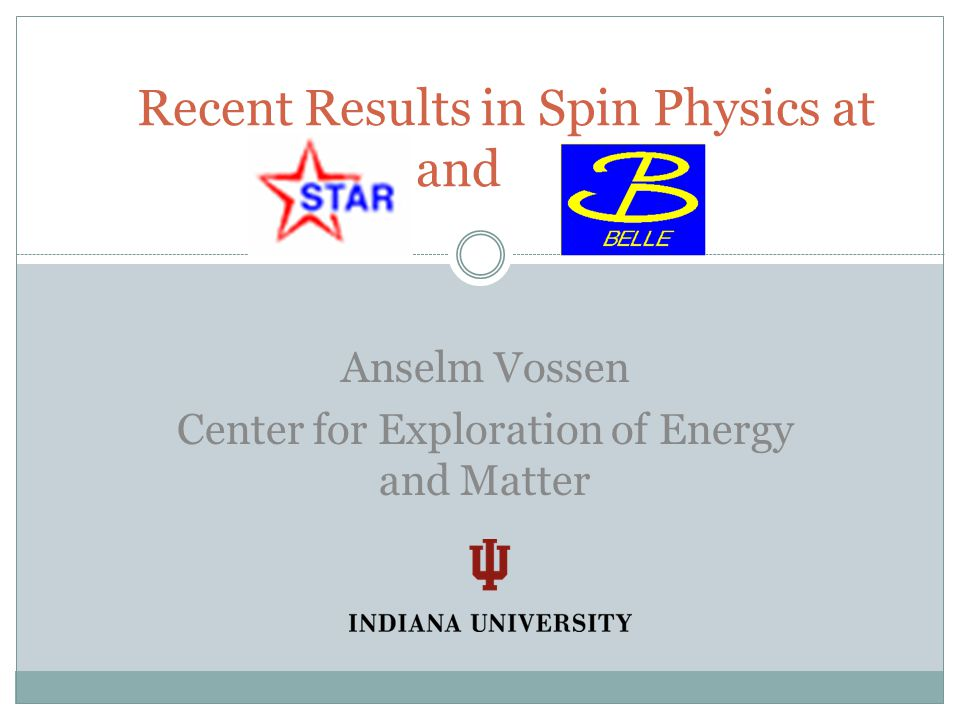 Recent Results in Spin Physics at and Anselm Vossen Center for Exploration of Energy and Matter