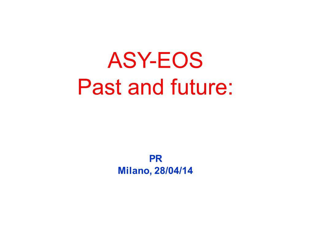 ASY-EOS Past and future: PR Milano, 28/04/14