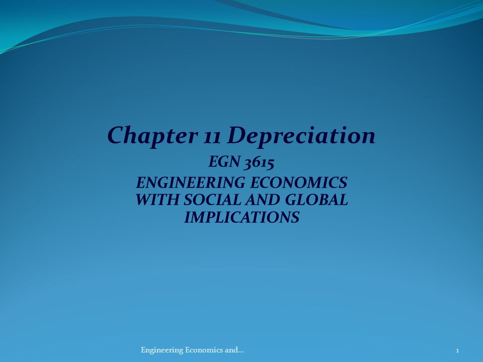 Straight-Line Depreciation Straight – Line Uniform write-off (still used today in other countries, but not for US taxes) Depreciation per year Book value (unrecovered investment, EOY t) 12Engineering Economics and...