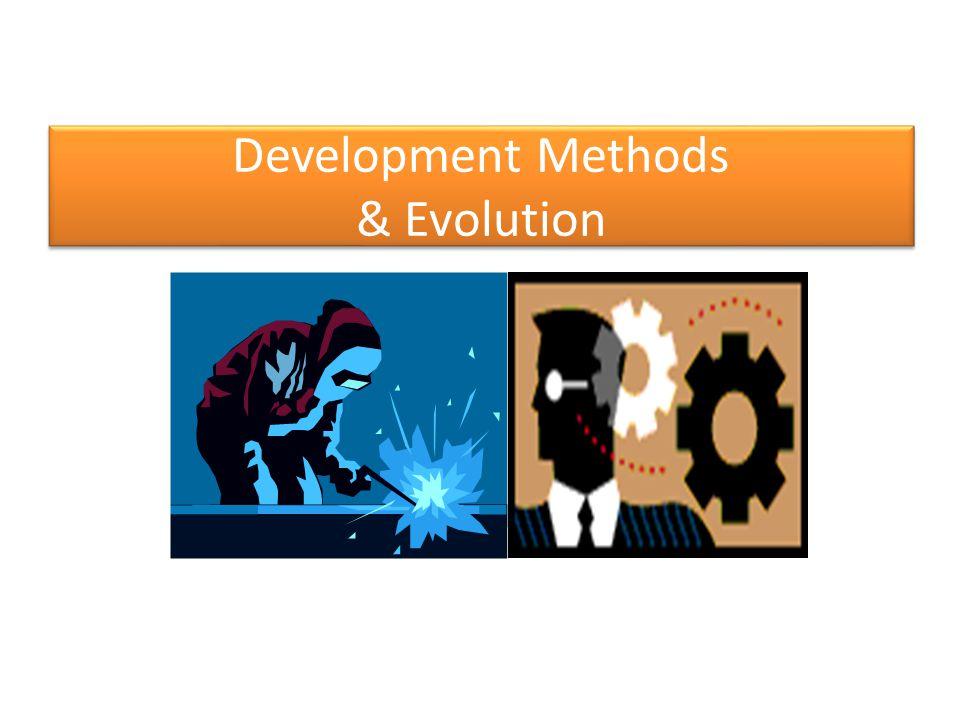 Development Methods & Evolution