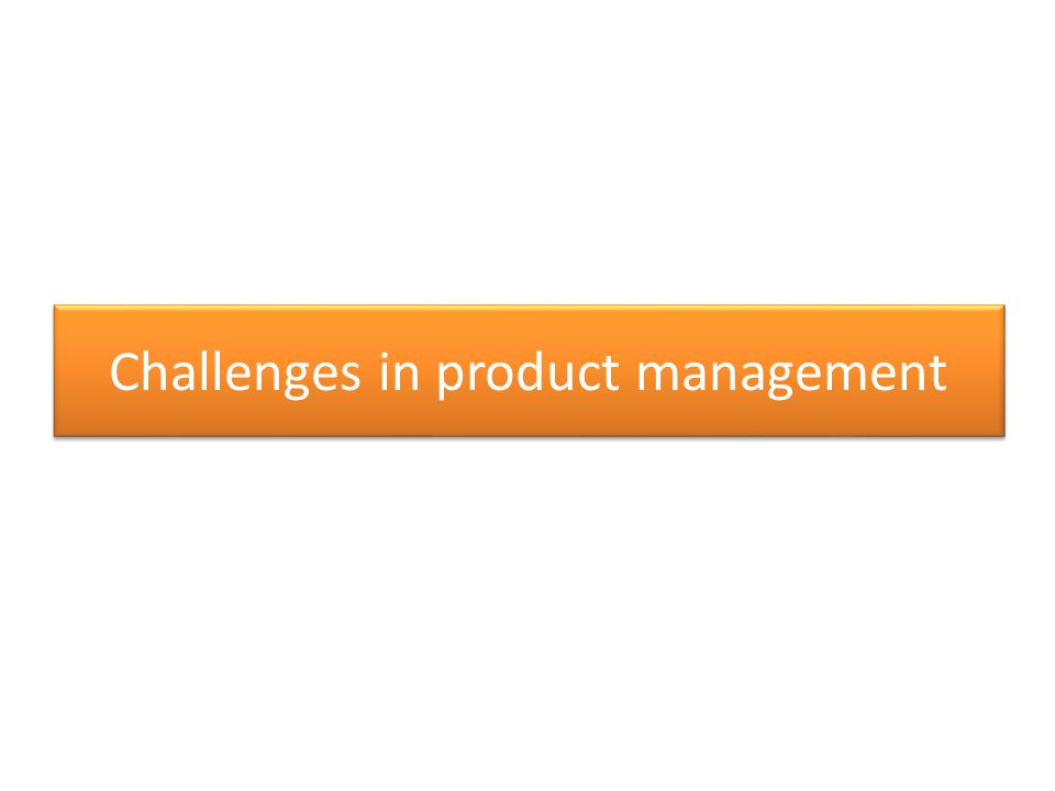 Challenges in product management