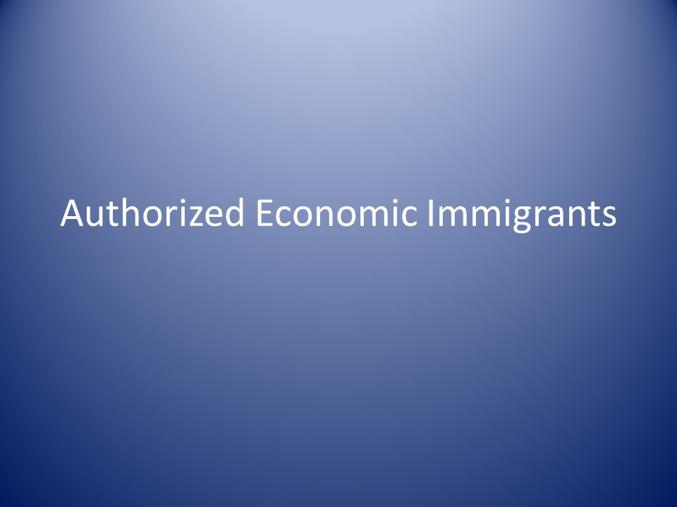 Authorized Economic Immigrants