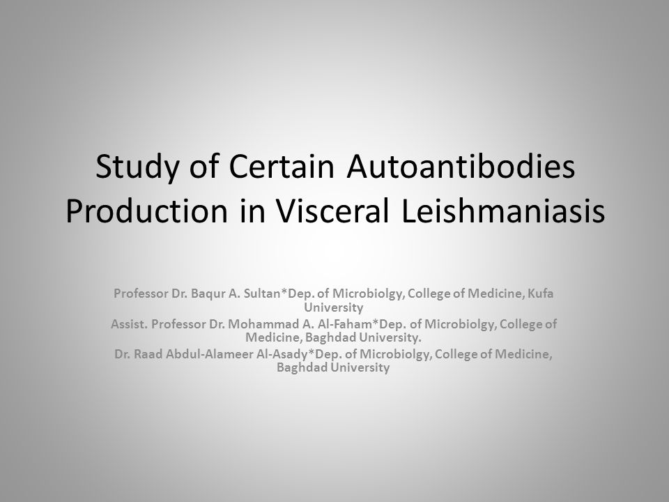 Study of Certain Autoantibodies Production in Visceral Leishmaniasis Professor Dr.