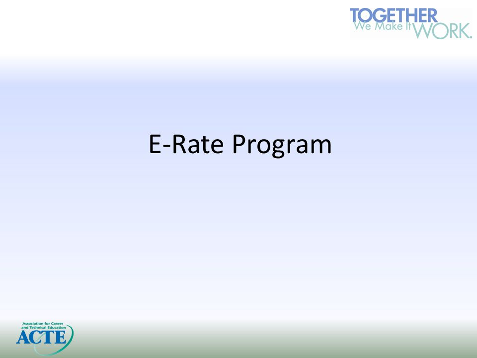 E-Rate Modifications FCC voted on program updates in July, which AASA supported.