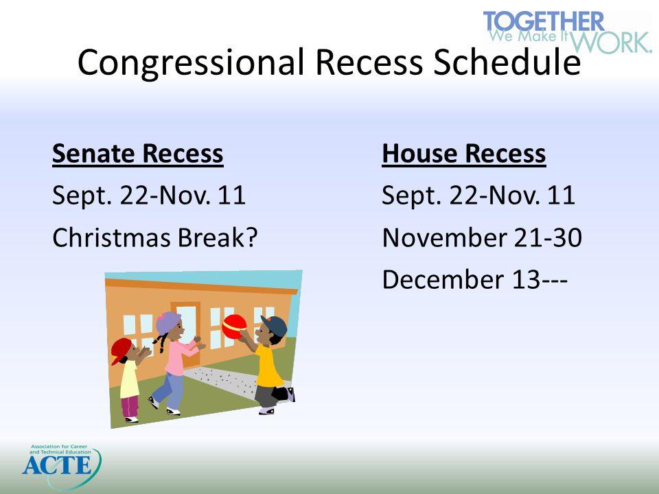 Congressional Recess Schedule Senate RecessHouse RecessSept.